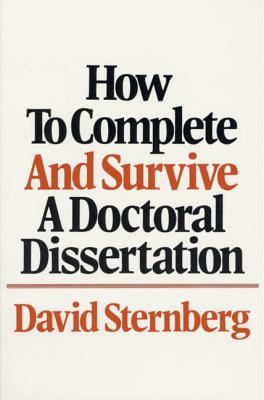 How to Complete and Survive a Doctoral Dissertation - Sternberg, David