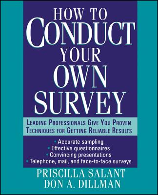 How to Conduct Your Own Survey - Salant, Priscilla, and Dillman, Don A.