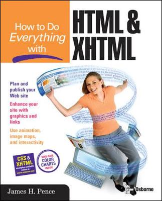 How to Do Everything with HTML & XHTML - Pence, James H