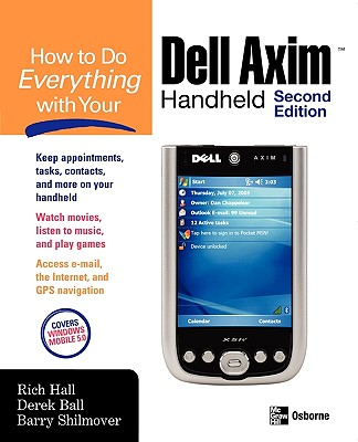 How to Do Everything with Your Dell Axim Handheld N - Hall, Rich, and Ball, Derek, and Shilmover, Barry