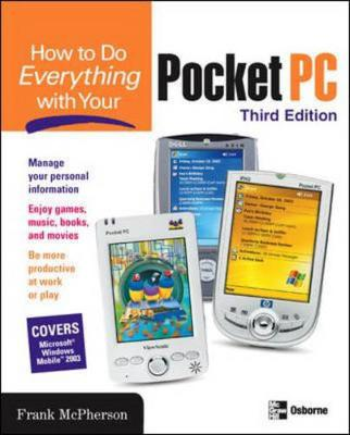 How to Do Everything with Your Pocket PC - McPherson, Frank