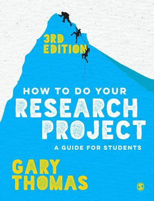 How to Do Your Research Project: A Guide for Students - Thomas, Gary