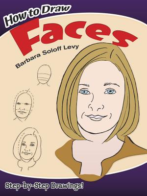 How to Draw Faces - Soloff Levy, Barbara, and How to Draw