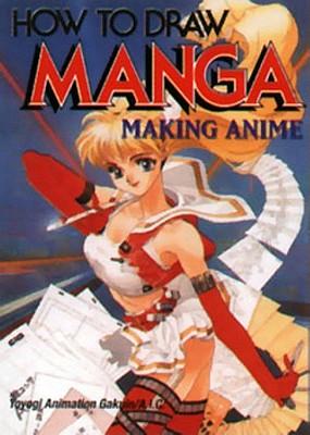 How to Draw Manga Volume 26: Making Anime - Yoyogi Animation Gakuin