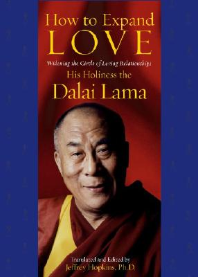 How to Expand Love: Widening the Circle of Loving Relationships - Dalai Lama, and Bstan-'Dzin-Rgy, and Hopkins, Jeffrey (Editor)
