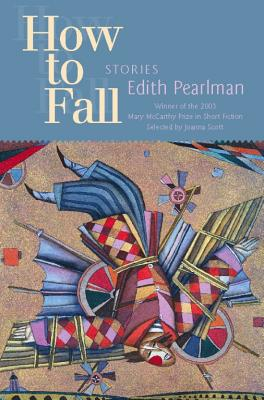 How to Fall: Stories - Pearlman, Edith