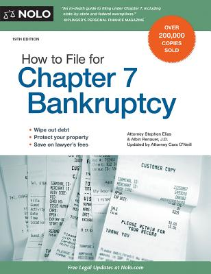 How to File for Chapter 7 Bankruptcy - Elias, Stephen, Attorney, and Renauer, Albin, and O'Neill, Cara (Editor)
