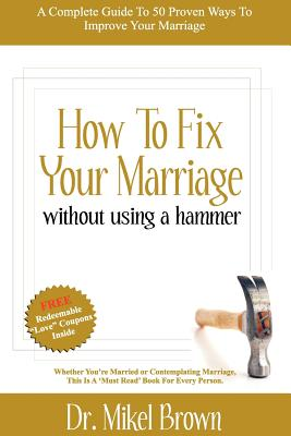 How to Fix Your Marriage - Brown, Mikel A