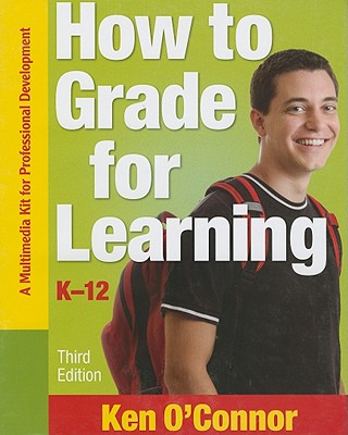 How to Grade for Learning, K-12 (Multimedia Kit): A Multimedia Kit for Professional Development - O'Connor, Ken B, Dr. (Editor)