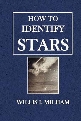 How to Identify the Stars - Milham, Willis I