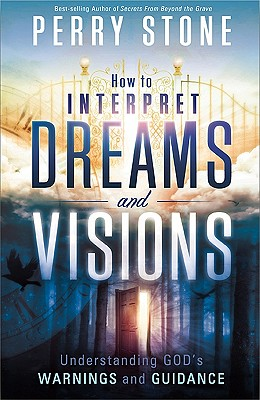 How to Interpret Dreams and Visions - Stone, Perry
