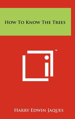 How to Know the Trees - Jaques, Harry Edwin