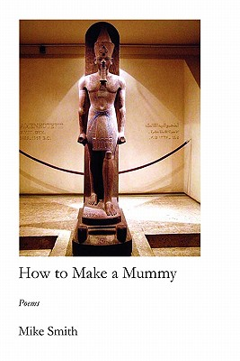 How to Make a Mummy - Smith, Mike, Dr.