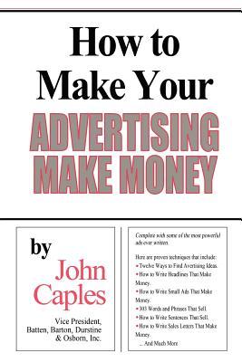 How to Make Your Advertising Make Money - Caples, John
