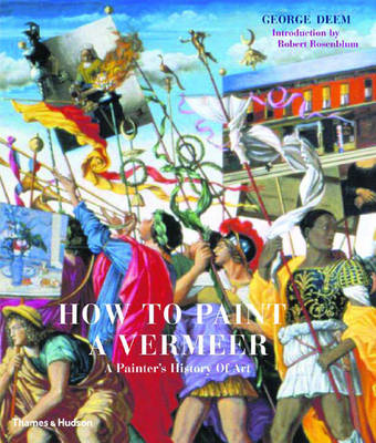 How to Paint a Vermeer - Deem, George, and Rosenblum, Robert (Introduction by)