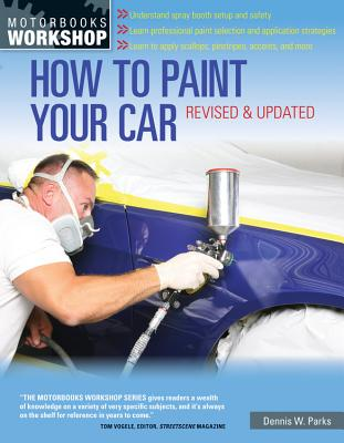 How to Paint Your Car - Parks, Dennis W