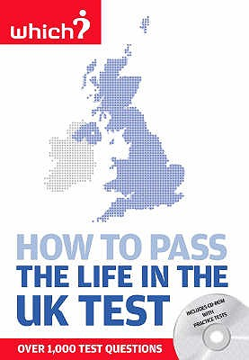 How to Pass the Life in the UK Test: A Study Guide to British Citizenship with Interactive CD-ROM of Practice Tests -