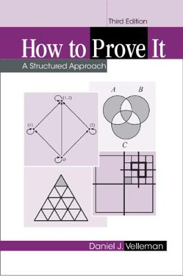 How to Prove It: A Structured Approach - Velleman, Daniel J