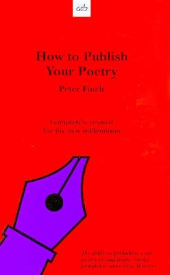 How to Publish Your Poetry - Finch, Peter