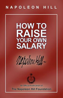 How to Raise Your Own Salary - Hill, Napoleon