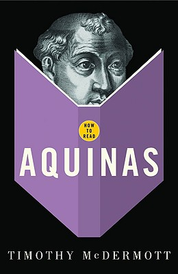 How to Read Aquinas - McDermott, Timothy