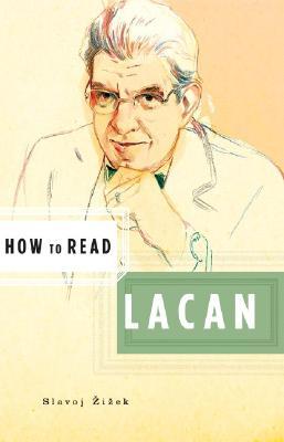 How to Read Lacan - Zizek, Slavoj