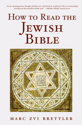 How to Read the Jewish Bible - Brettler, Marc