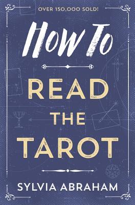 How to Read the Tarot - Abraham, Sylvia