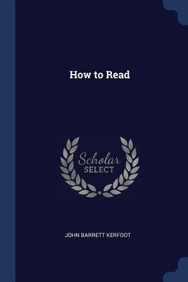 How to Read - Kerfoot, John Barrett