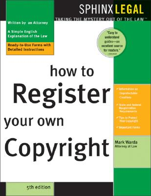 How to Register Your Own Copyright - Warda, Mark, J.D.