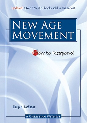 How to Respond to the New Age Movement - Lochhaas, Philip H