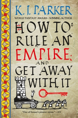 How to Rule an Empire and Get Away with It - Parker, K J