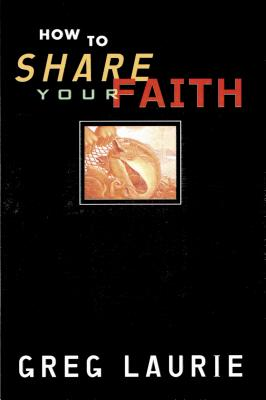 How to Share Your Faith - Laurie, Greg