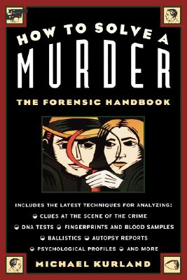 How to Solve a Murder - Kurland, Michael