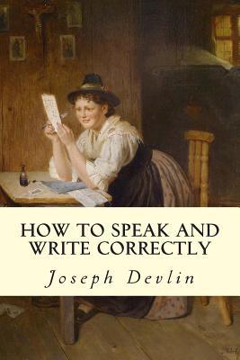 How to Speak and Write Correctly - Devlin, Joseph