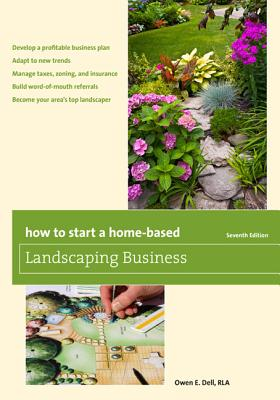 How to Start a Home-Based Landscaping Business - Dell, Owen E