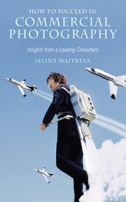 How to Succeed in Commercial Photography: Insights from a Leading Consultant - Maitreya, Selina