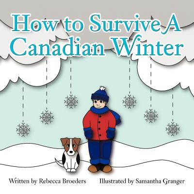 How to Survive a Canadian Winter - Broeders, Rebecca