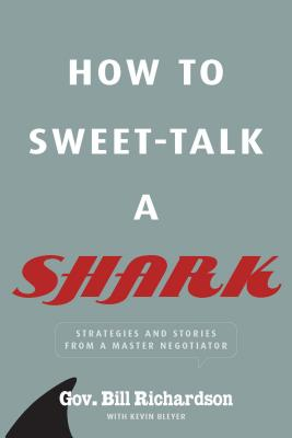 How to Sweet Talk a Shark - Richardson, Bill, and Bleyer, Kevin