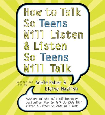 How to Talk So Teens Will Listen and Listen So Teens Will CD - Faber, Adele