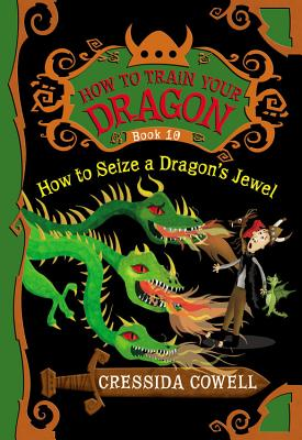How to Train Your Dragon: How to Seize a Dragon's Jewel - Cowell, Cressida