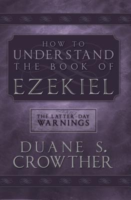 How to Understand Ezekiel - Crowther, Duane S