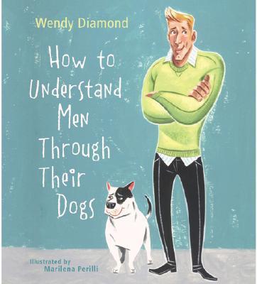 How to Understand Men Through Their Dogs - Diamond, Wendy