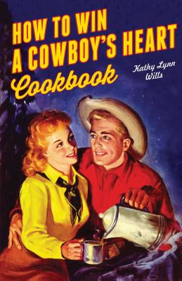 How to Win a Cowboy's Heart - Wills, Kathy Lynn