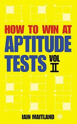 How to Win at Aptitude Tests Vol II - Maitland, Iain