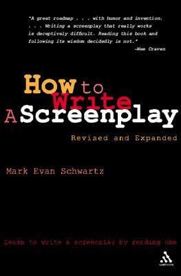 How to Write a Screenplay - Schwartz, Mark Evan