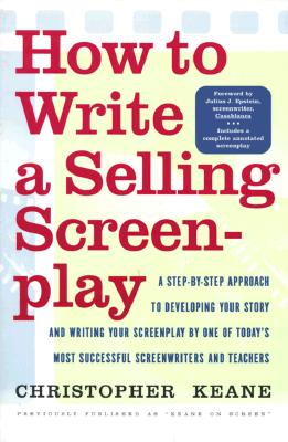 How to Write a Selling Screenplay - Keane, Christopher, MPH, Scd, and Epstein, Julius (Foreword by)
