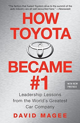 How Toyota Became #1: Leadership Lessons from the World's Greatest Car Company - Magee, David