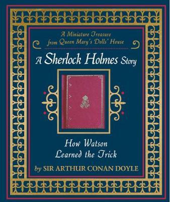 How Watson Learned the Trick - Doyle, Arthur Conan, Sir