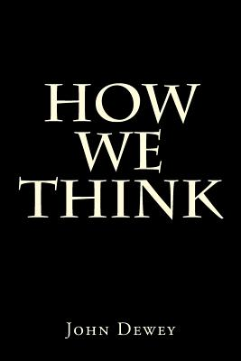 How We Think - Dewey, John